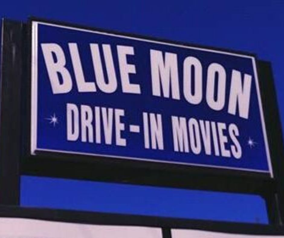 Blue Moon Drive In Movie Theatre sign